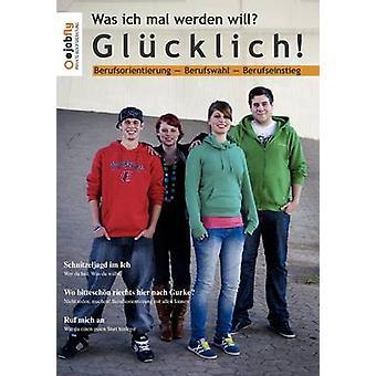 Was ich mal werden will Glcklich by Sorger & Bernd
