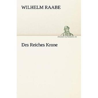 Des Reiches Krone by Raabe & Wilhelm