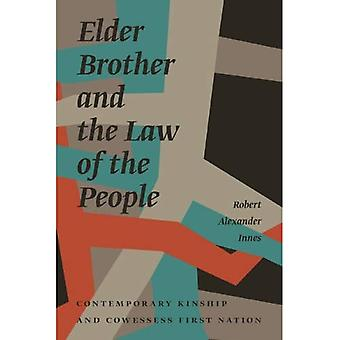 Elder Brother and the Law of the People: Contemporary� Kinship and Cowessess First Nation (Critical Studies in Native History)