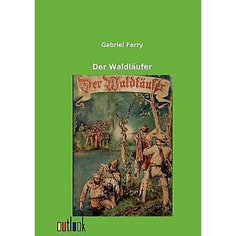 Der Waldlufer by Ferry & Gabriel