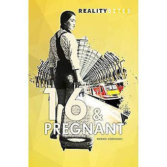 16 & Pregnant (Reality Bites)