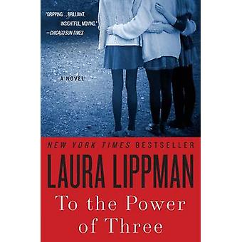 To the Power of Three by Laura Lippman - 9780062205803 Book