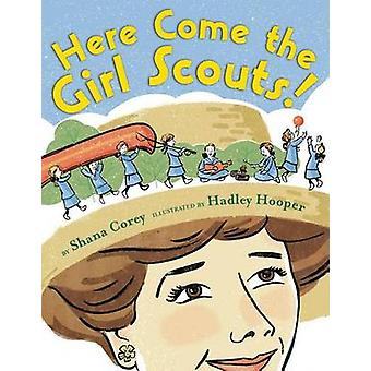 Here Come the Girl Scouts! - The Amazing All-True Story of Juliette Da