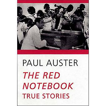 The Red Notebook - True Stories by Paul Auster - 9780811214988 Book
