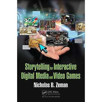 Storytelling for Interactive Digital Media and Video Games by Nichola