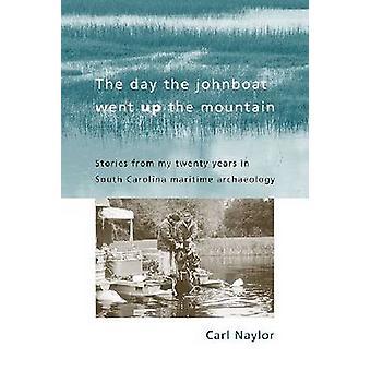 Dagen den Johnboat gick upp på berget-berättelser från mina tjugo Ja