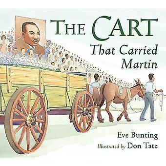 The Cart That Carried Martin by Eve Bunting - Don Tate - 978158089387
