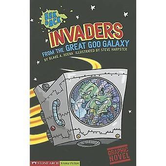 Eek & Ack - Invaders from the Great Goo Galaxy by Blake A Hoena - Ste