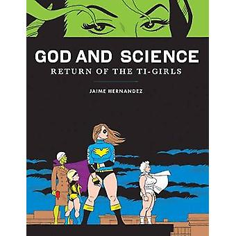 God and Science - Return of the Ti-Girls by Jaime Hernandez - 97816069