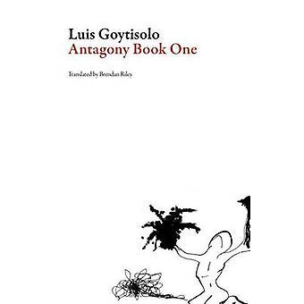 Recounting - Antagony Book I by Luis Goytisolo - Brendan Riley - 97816