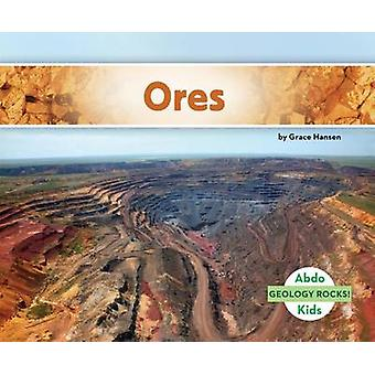 Ores by Grace Hansen - 9781629709086 Book
