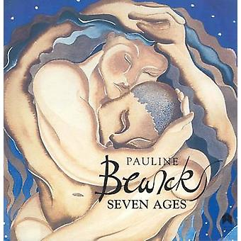 Pauline Bewick's Seven Ages by Pauline Bewick - Alan L. Hayes - 97819
