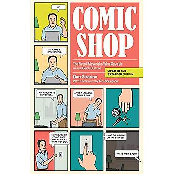 Comic Shop: The Retail Mavericks Who Gave Us a New Geek Culture