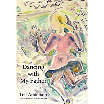 Dancing with My Father by Leif Anderson - Christopher Maurer - 978149