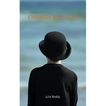 Orange Boy Blue by Roddy & Julia