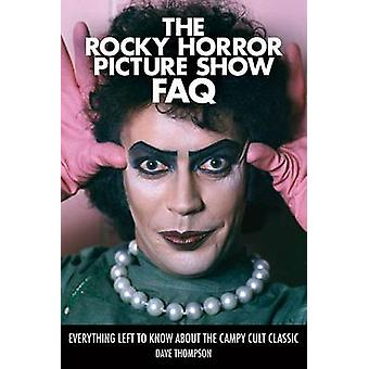The Rocky Horror Picture Show FAQ by Dave Thompson