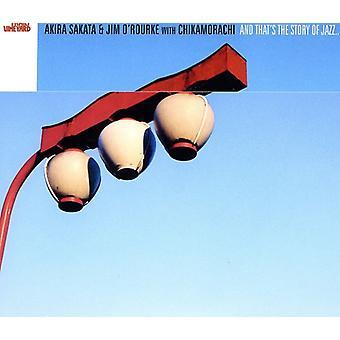 Akira Sakata & Jim O'Rourke with Chikam - That's the Story of Jazz [CD] USA import