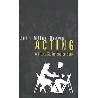 Acting by John MilesBrown