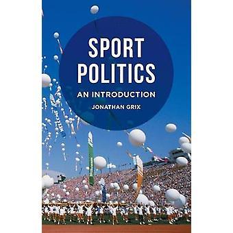 Sport Politics by Jonathan Grix