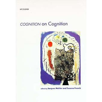 Cognizione su cognizione di Jacques Mehler - Susana Franck - 9780262631