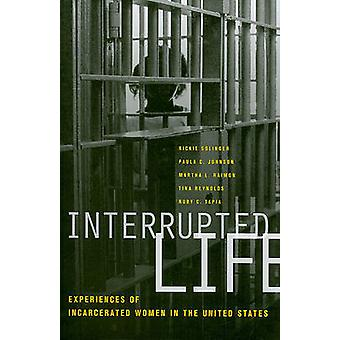 Interrupted Life - Experiences of Incarcerated Women in the United Sta