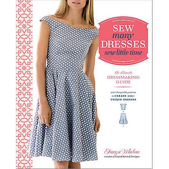 Sew Many Dresses - Sew Little Time - the Ultimate Dressmaking Guide by