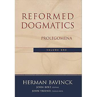 Reformed Dogmatics by Herman Bavinck - John Bolt - John Vriend - 9780