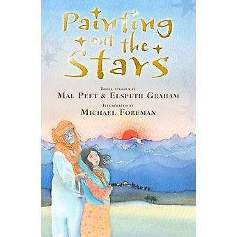 Painting Out the Stars by Mal Peet - Elspeth Graham - Michael Foreman
