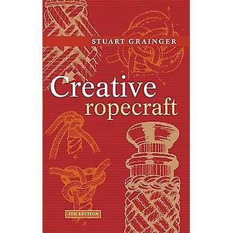 Creative Ropecraft (4 revidert utgave) av Stuart E. Grainger - 9781