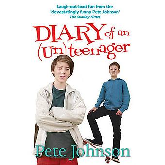 Diary of an (Un)Teenager (2nd Revised edition) by Pete Johnson - 9781