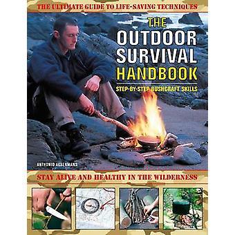 The Outdoor Survival Handbook - Step-by-step Bushcraft Skills - The Ult