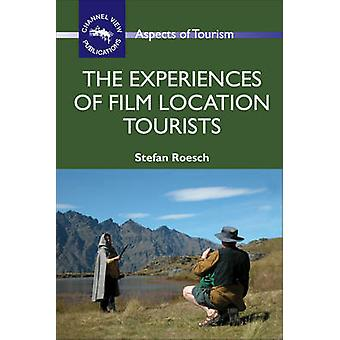The Experiences of Film Location Tourists by Stefan Roesch - 97818454
