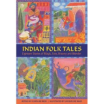 Indische Märchen - achtzehn Geschichten von Magic - Schicksal - Tapferkeit und gewann