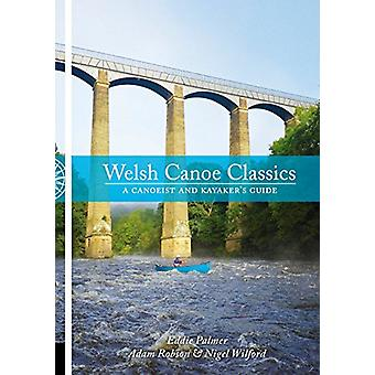 Welsh Canoe Classics - A Canoeist and Kayaker's Guide by Eddie Palmer