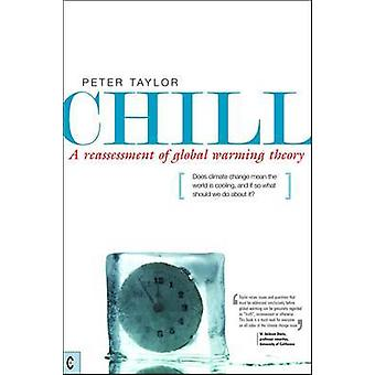 Chill - A Reassessment of Global Warming Theory - Does Climate Change