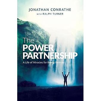 The Power Partnership - A life of miracles for every believer by Jonat