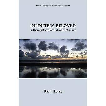 Infinitely Beloved - A Therapist Explores Divine Intimacy (2nd Revised