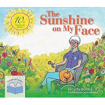 The Sunshine on My Face (10th Anniversary edition) by Lydia Burdick -