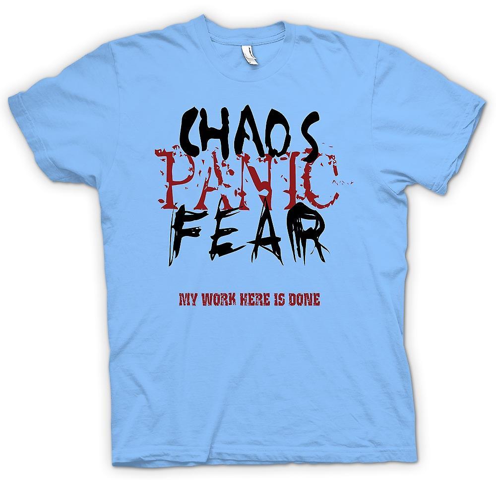 Heren T-shirt - Chaos paniek Fear - mijn werk gebeurt hier - Funny