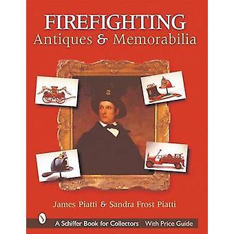 Firefighting Antiques and Memorabilia - Sandra Frost Piatti by James G