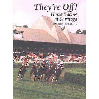 They're Off! - Horse Racing at Saratoga by Edward Hotaling - 978081560