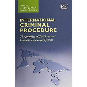 International Criminal Procedure - The Interface of Civil Law and Comm