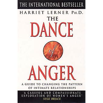The Dance of Anger - A Woman's Guide to Changing the Pattern of Intima
