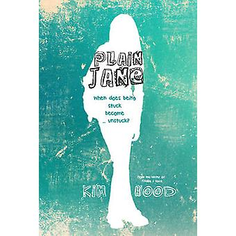 Plain Jane - When Does Being Stuck Become ... Unstuck? by Kim Hood - 9