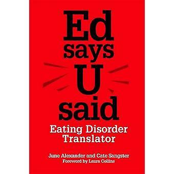 ED disse U - Tradutor de distúrbio alimentar por Alexandre June - Cather