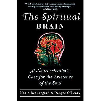 Het spirituele brein: De een neurowetenschapper bij het bestaan van de ziel