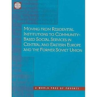 Verplaatsen van residentiële instellingen tot gemeenschap gebaseerde sociale diensten in Midden- en OostEuropa en de voormalige Sovjet-Unie