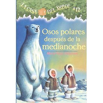 Osos Polares Despues de La Medianoche (Polar Bears Past Bedtime) (Casa del Arbol (Pb))