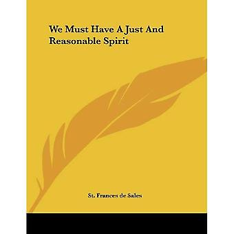 We Must Have a Just and Reasonable Spirit