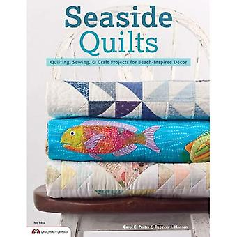 Seaside Quilts: Quilting & Sewing Projects for Beach-Inspired Decor
